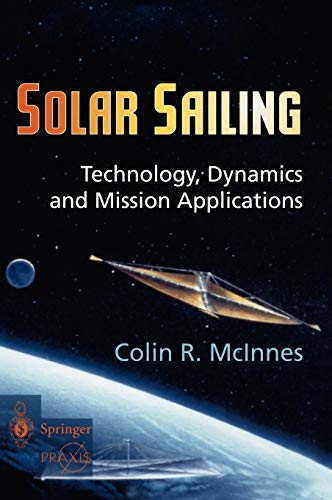 9783540210627: Solar Sailing: Technology, Dynamics and Mission Applications (Springer Praxis Books)
