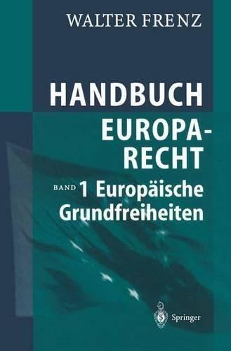 9783540210740: Handbuch Europarecht 1: Europäische Grundfreiheiten