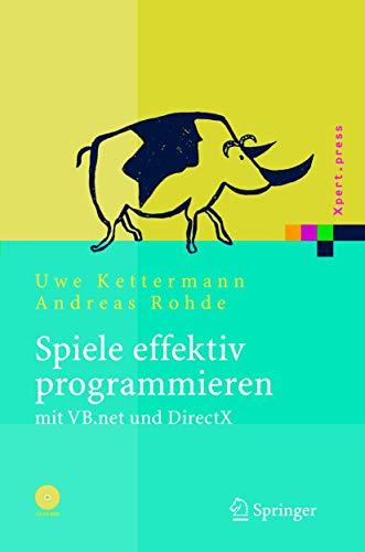 9783540210801: Spiele effektiv programmieren mit VB.net und DirectX (Xpert.press) (German Edition)