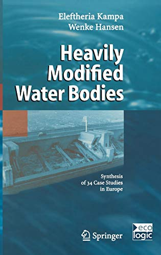9783540210856: Heavily Modified Water Bodies: Synthesis of 34 Case Studies in Europe (International and European Environmental Policy Series)