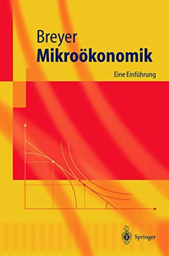 9783540211037: Mikroökonomik: Eine Einführung (Springer-Lehrbuch) (German Edition)
