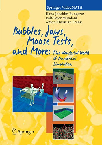 9783540211679: Bubbles, Jaws, Moose Tests, and More:: The Wonderful World of Numerical Simulation
