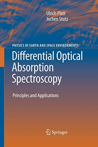 Differential Optical Absorption Spectroscopy: Principles and Applications (Physics of Earth and ...
