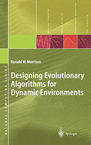 Designing Evolutionary Algorithms for Dynamic Environments: Ronald W. Morrison
