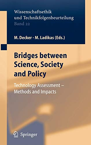 9783540212836: Bridges between Science, Society and Policy: Technology Assessment - Methods and Impacts (Ethics of Science and Technology Assessment)