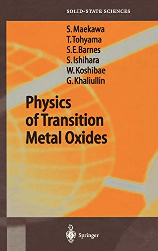 Physics of Transition Metal Oxides Springer Series in Solid-State Sciences v. 144: Sadamichi ...