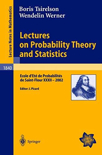 9783540213161: Lectures on Probability Theory and Statistics: Ecole d'Eté de Probabilités de Saint-Flour XXXII - 2002 (Lecture Notes in Mathematics)