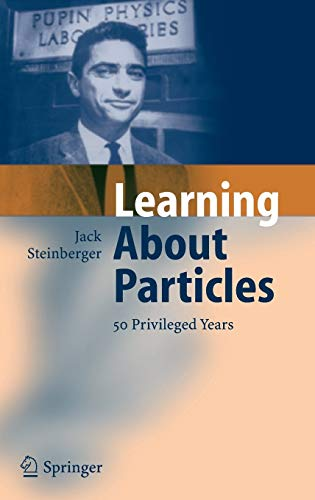9783540213291: Learning About Particles - 50 Privileged Years