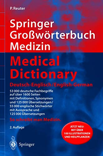 Springer Großwörterbuch Medizin - Medical Dictionary Deutsch-Englisch / English-German (Springer-Wörterbuch) Reuter, Peter