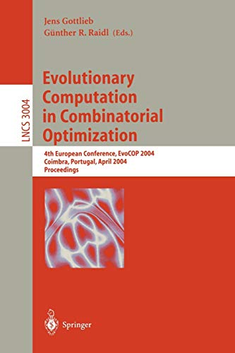 9783540213673: Evolutionary Computation in Combinatorial Optimization: 4th European Conference, EvoCOP 2004, Coimbra, Portugal, April 5-7, 2004, Proceedings (Lecture Notes in Computer Science)