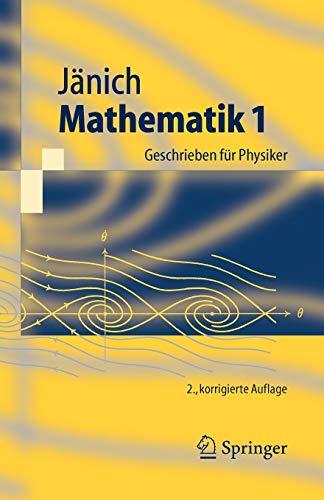 9783540213925: Mathematik 1: Geschrieben für Physiker: Geschrieben Fur Physiker (Springer-Lehrbuch)