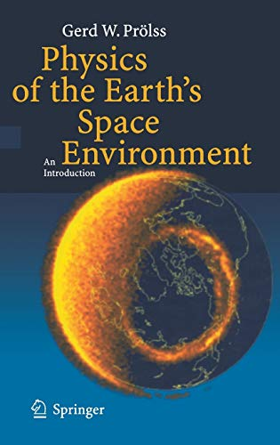 9783540214267: Physics of the Earth S Space Environment: An Introduction