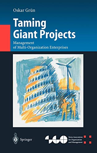 9783540214403: Taming Giant Projects: Management of Multi-Organization Enterprises (Organization and Management Innovation)