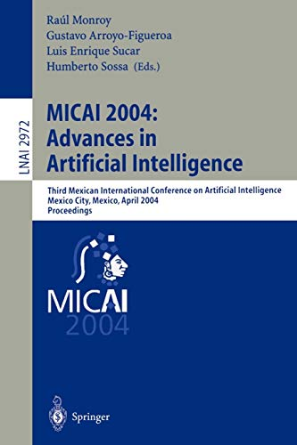 MICAI 2004: Advances in Artificial Intelligence: Third Mexican International Conference on ...