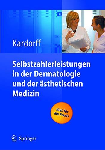 9783540214762: Selbstzahlerleistungen in Der Dermatologie Und Der Asthetischen Medizin