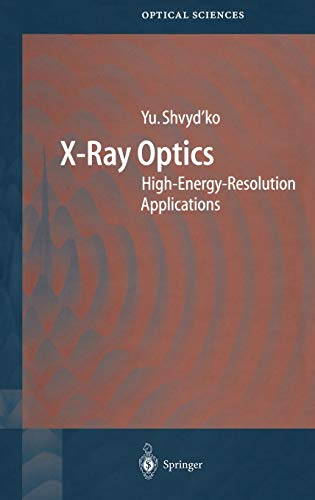 9783540214847: X-Ray Optics: High-Energy-Resolution Applications (Springer Series in Optical Sciences)