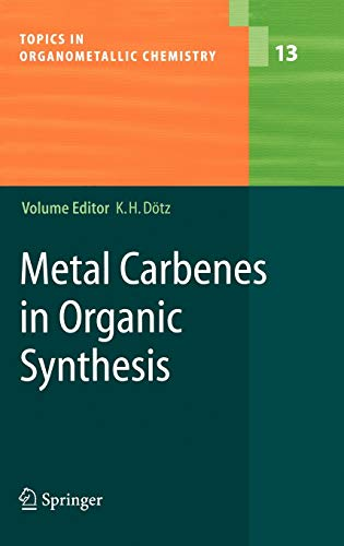 9783540218333: Metal Carbenes in Organic Synthesis (Topics in Organometallic Chemistry)
