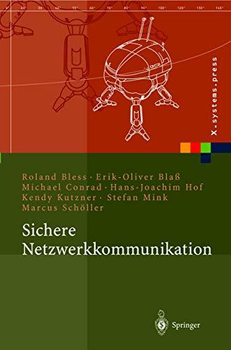 9783540218456: Sichere Netzwerkkommunikation: Grundlagen, Protokolle und Architekturen (X.Systems.Press)