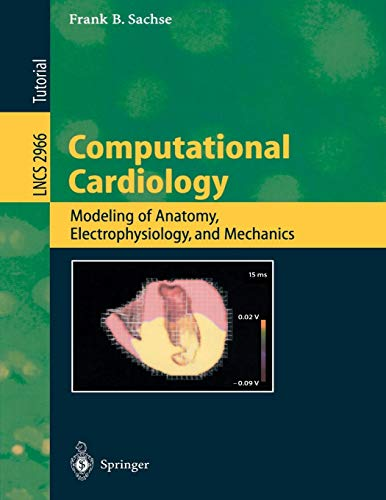 9783540219071: Computational Cardiology: Modeling of Anatomy, Electrophysiology, and Mechanics (Lecture Notes in Computer Science)