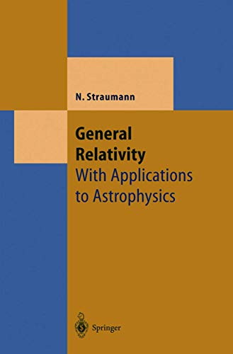 9783540219248: General Relativity: With Applications to Astrophysics (Theoretical and Mathematical Physics)