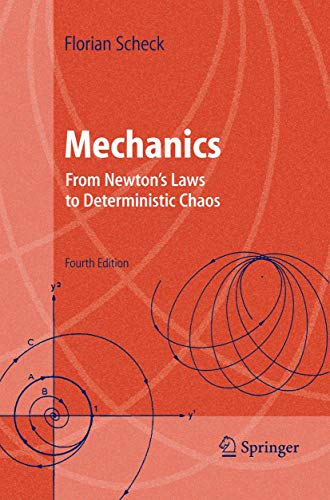 Mechanics: From Newton's Laws to Deterministic Chaos: Florian Scheck