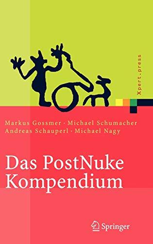 Das PostNuke Kompendium: Internet-, Intranet- und Extranet-Portale erstellen und verwalten (Xpert.press) (German Edition) (3540219420) by Markus Gossmer; Michael Schumacher; Andreas Schauperl; Michael Nagy