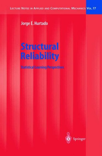 Structural Reliability: Statistical Learning Perspectives (Lecture Notes in Applied and ...