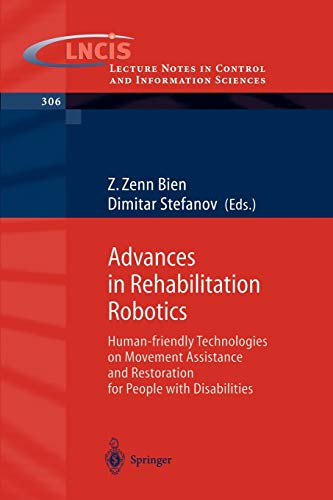 9783540219866: Advances in Rehabilitation Robotics: Human-friendly Technologies on Movement Assistance and Restoration for People with Disabilities (Lecture Notes in Control and Information Sciences)