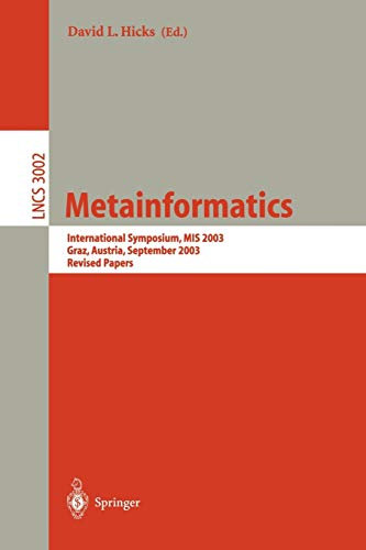 9783540220107: Metainformatics: International Symposium, MIS 2003, Graz, Austria, September 17-20, 2003, Revised Papers (Lecture Notes in Computer Science)