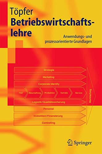 9783540220206: Betriebswirtschaftslehre: Anwendungs- Und Prozessorientierte Grundlagen