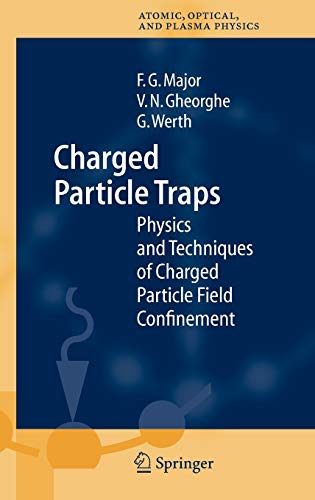 9783540220435: Charged Particle Traps: Physics and Techniques of Charged Particle Field Confinement (Springer Series on Atomic, Optical, and Plasma Physics)