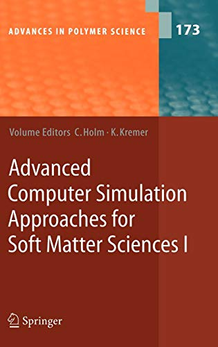 Advanced Computer Simulation Approaches for Soft Matter Sciences I Advances in Polymer Science Pt. ...