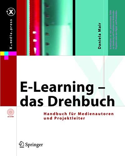 9783540220701: E-Learning - das Drehbuch: Handbuch für Medienautoren und Projektleiter: Handbuch Fur Medienautoren Und Projektleiter (X.Media.Press)