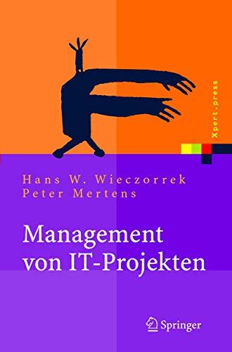 9783540220718: Management Von It-Projekten: Von Der Planung Zur Realisierung (Xpert.Press)