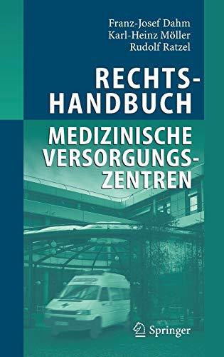 Rechtshandbuch Medizinische Versorgungszentren: Gründung, Gestaltung, Arbeitsteilung und ...