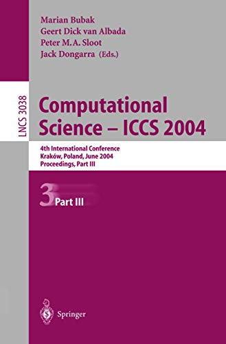 9783540221166: Computational Science ― ICCS 2004: 4th International Conference, Kraków, Poland, June 6–9, 2004, Proceedings, Part III (Lecture Notes in Computer Science) (Pt.3)