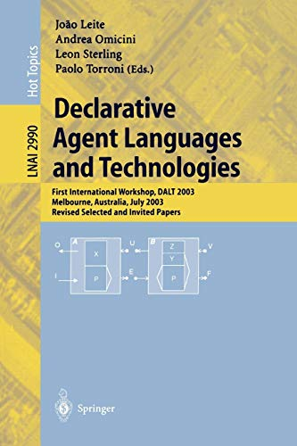 Declarative Agent Languages and Technologies: First International: Leite, Joao [Editor];