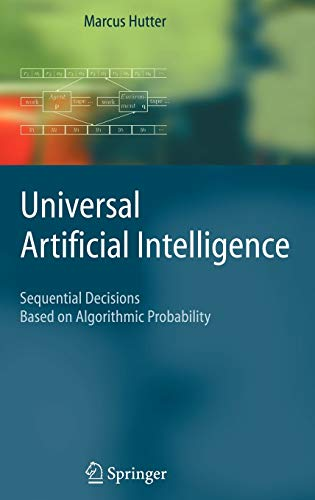9783540221395: Universal Artificial Intelligence: Sequential Decisions Based On Algorithmic Probability
