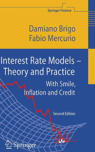 Interest Rate Models - Theory and Practice: Damiano Brigo, Fabio