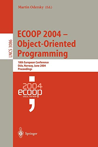 ECOOP 2004 - Object-Oriented Programming: 18th European Conference, Oslo, Norway, June 14-18, 2004,...