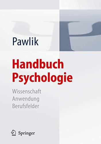 Handbuch Psychologie: Wissenschaft - Anwendung - Berufsfelder