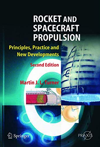 9783540221906: Rocket and Spacecraft Propulsion: Principles, Practice and New Developments (Springer Praxis Books / Astronautical Engineering)