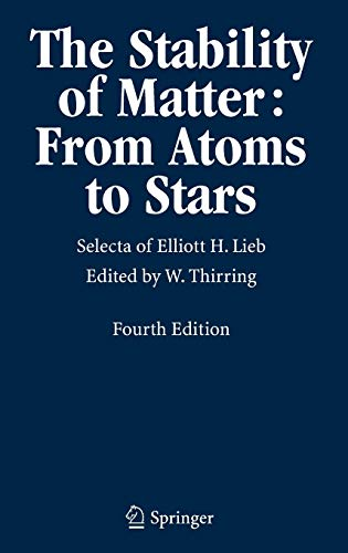 9783540222125: The Stability of Matter: From Atoms to Stars: Selecta of Elliott H. Lieb