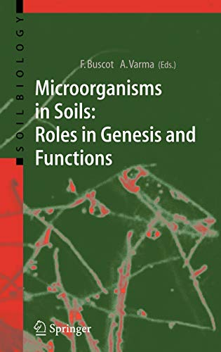Microorganisms in Soils: Roles in Genesis and Functions: Francois Buscot