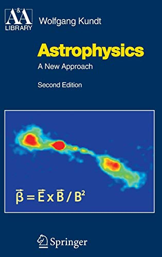 9783540223467: Astrophysics: A New Approach (Astronomy and Astrophysics Library)