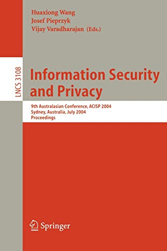Information Security and Privacy: 9th Australasian Conference, ACISP 2004, Sydney, Australia, July ...