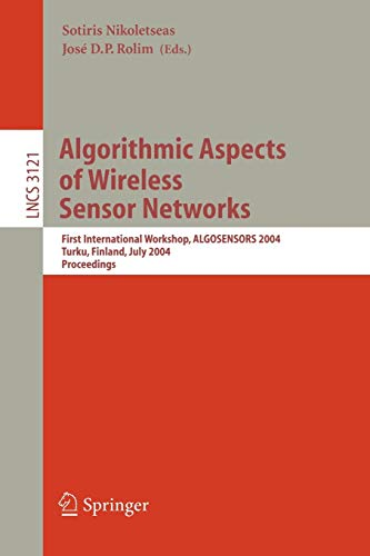 9783540224761: Algorithmic Aspects of Wireless Sensor Networks: First International Workshop, ALGOSENSORS 2004, Turku, Finland, July 16, 2004, Proceedings (Lecture Notes in Computer Science)