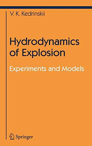 Hydrodynamics of Explosion: Experiments and Models (Shock: Valery K. Kedrinskii;