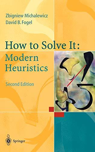 How to Solve It: Modern Heuristics: Michalewicz, Zbigniew, Fogel,