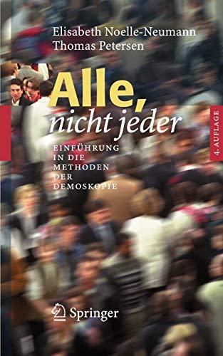 9783540225003: Alle, nicht jeder: Einfuhrung in die Methoden der Demoskopie (German Edition)